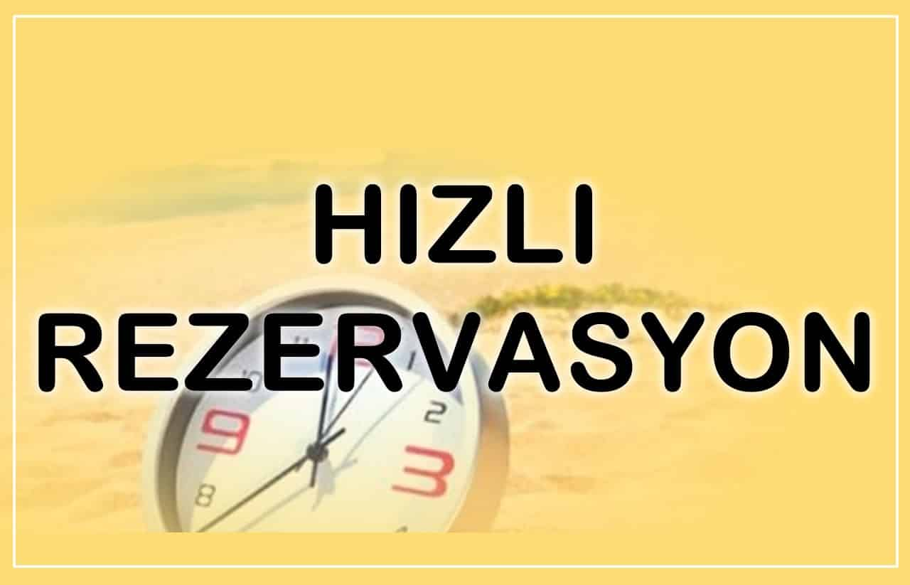 HIZLI REZERVASYON (3 dk.)